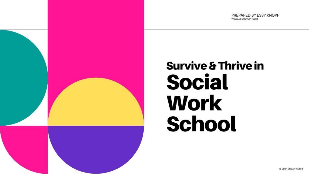 Essy Knopf survive thrive social work school